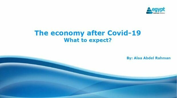 The economy after Covid-19, what to expect?
